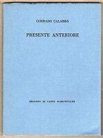 Poesia - PRESENTE ANTERIORE - CALABRO' CORRADO - EDIZIONI VANNI SCHEIWILLER 1981
