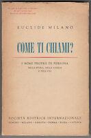 E. MILANO- COME TI CHIAMI? S.E.I. 1951-L 3851