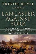 Lancaster Against York : The Wars of the Roses and the Foundation of-ExLibrary