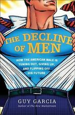 The Decline of Men: How the American Male Is Tuning Out, Giving Up, and Flipping