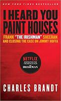 I Heard You Paint Houses: Frank...by Charles Brandt PAPERBACK 2016