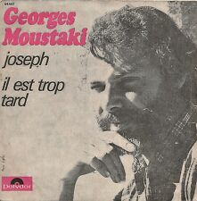 "45 TOURS / 7"" SINGLE--GEORGES MOUSTAKI--JOSEPH / IL EST TROP TARD"