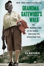 Grandma Gatewood's Walk: The Inspiring Story Of The Woman Who Saved The Appal...