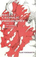 Recent Catholic Philosophy, Alan Vincelette,  Paperback