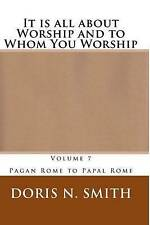 It Is All about Worship Whom You Worship Pagan Rome Pa by Smith Mrs Doris N