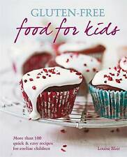 Gluten-Free Food for Kids: More Than 100 Quick and Easy Recipes for Coeliac...