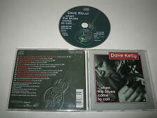 Dave Kelly/... when the Blues come to Call (Ariola 887 950/hycd 200 141) CD album