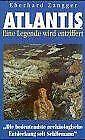 Atlantis. Eine Legende wird entziffert von Eberhard Zangger   Buch   Zustand gut
