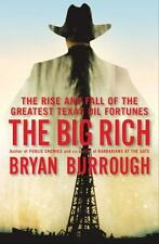 The Big Rich: The Rise and Fall of the Greatest Texas Oil Fortunes by Bryan Burr