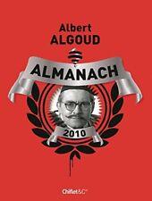 ALMANACH 2010 d'Albert Algoud - 239 pages - NEUF.