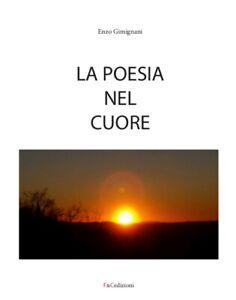 La Poesia nel cuore - Gimignani Enzo