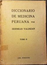 Diccionario de la Medicina Peruana Valdizan Tomo II 1938 First Edition VERY RARE