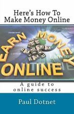 Here's How to Make Money Online : Read As the Hottest Work from Home Internet...