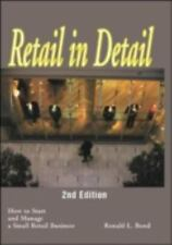 Retail in Detail : How to Start and Manage a Small Retail Business