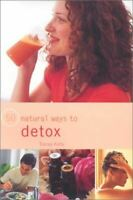 Kelly, Tracey, 50 Ways to Detox Naturally (50 Natural Ways to), New, Paperback