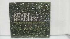 KEVEN BEADLES YOU CAN'T ARGUE WITH WATER (DIGIPAK)                         CD364