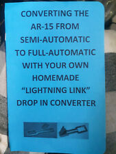 "Converting the Ar-15 From Semi-Auto to Full-Auto Using Homemade ""Lightning Link"""