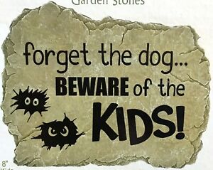 "Carson Garden Stone or Sign ""Forget The Dog Beware Of The Kids"" 10-1/2"" x 8"" NEW"