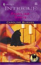 Familiar Oasis (Fear Familiar, Book 15) (Harlequin Intrigue Series #673) by Burn