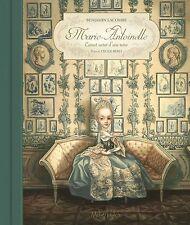 Marie-Antoinette - Carnet secret d'une reine - Lacombe (First Edition 3/12/2014)