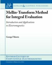 Mellin Transform Method for Integral Evaluation: By George Fikioris