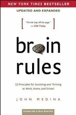 Brain Rules: 12 Principles for Surviving and Thriving at Work, Home, and School…
