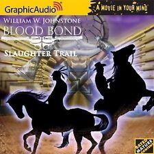 Blood Bond #6 SLAUGHTER TRAIL by William W. Johnstone ISBN 9781599504025 Western