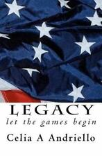 Legacy : Let the Games Begin by Celia Andriello (2010, Paperback)