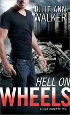 Hell on Wheels (Black Knights Inc.) Walker, Julie Ann Mass Market Paperback