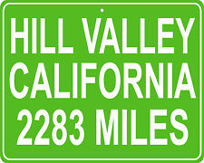 Back to the Future city - Hill Valley CA mileage sign - distance from your house