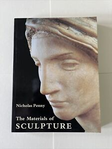 The Materials of Sculpture by Penny, Nicholas