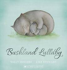 BUSHLAND LULLABY by Sally Odgers Children'ts Reading Picture Story Book 2013 SC