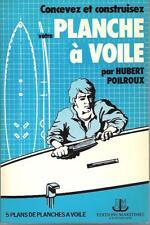 Concevez et Construisez votre Planche à Voile - Hubert Poilroux