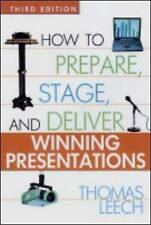 How to Prepare, Stage, and Deliver Winning Presentations by Leech, Thomas