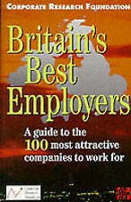 Britain's Best Employers: A Guide to the 100 Most Attractive Companies to Work f