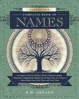 Llewellyn's Complete Book of Names : For Pagans, Wiccans, Witches, Druids, He...