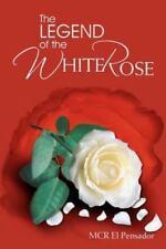 The Legend of the White Rose by McR El Pensador (2012, Paperback)