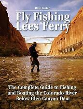 Fly Fishing Lees Ferry The Complete Guide to Fishing & Boating Dave Foster Book