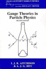Gauge Theories in Particle Physics by Ian J Aitchison A. J. Hey 1989 2nd edition