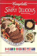 Campbell's Simply Delicious Recipes - 125 great-tasting international recipes HB