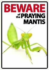 Beware of The Praying Mantis A5 Plastic Sign