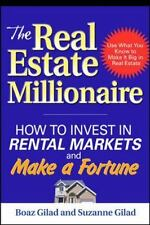 The Real Estate Millionaire: How to Invest in Rental Markets and Make a Fortune