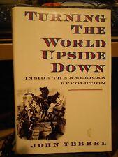 Turning the World Upside Down : Inside the American Revolution by John W. Tebbel