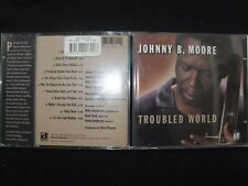 CD JOHNNY B MOORE / TROUBLED WORLD /