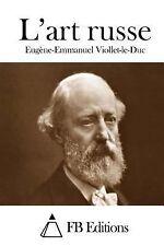 L' Art Russe by Eugene Emmanuel Viollet-Le-Duc (2015, Paperback)