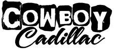 COWBOY CADILLAC * Vinyl Decal Sticker * Diesel TRUCK 4X4 Mud COUNTRY Car Tractor