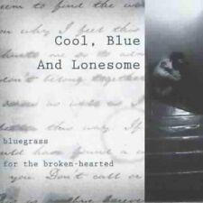 Cool Blue And Lonesome Bluegrass For The BrokenHearted [CD]