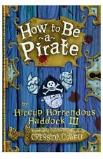 How to Be a Pirate: The Heroic Misadventures of Hiccup the Viking by Cressida Co