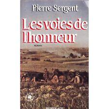 Les VOIES de L'HONNEUR par Pierre SERGENT Juin 1940 en Pays de CAUX à De GAULLE