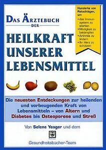Das Ärztebuch der Heilkraft unserer Lebensmittel von Yea... | Buch | Zustand gut